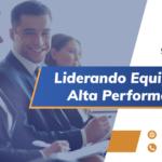 Liderando equipe de alta performance (1)